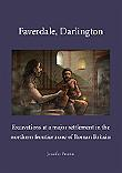 Faverdale, Darlington: excavations at a major settlement in the northern frontier zone of Roman Britain