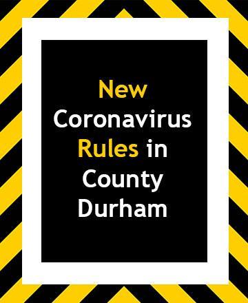 New Coronavirus rules in County Durham